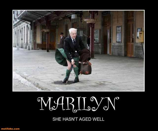 aging-well-marilyn-monroe-aging-kilt-scottish-demotivational-posters-1457377835